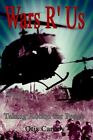 Wars R' US Taking Action for Peace 9781403328007 by Otis Carney Paperback