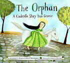 The Orphan: a Cinderella Story from Greece by Christodoula Mitakidou, Anthony Manna (Hardback, 2011)