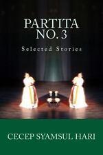 Partita No. 3 : Selected Stories by Cecep Hari (2013, Paperback)