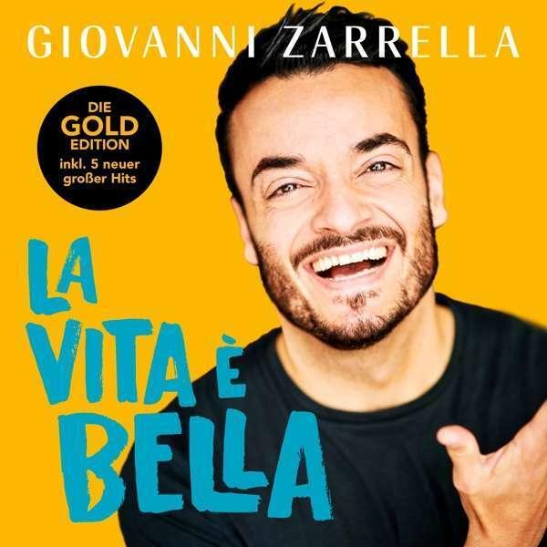GIOVANNI ZARRELLA - La Vita È Bella CD Gold Edition NEU e Bella Zarella