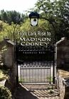 From Lark Rise to Madison County by Francis Key 9781453581056 Paperback 2010