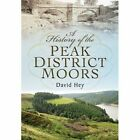 A History of the Peak District Moors by David Hey (Paperback, 2014)