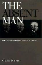 The Absent Man: Narrative Craft of Charles W. Chesnutt, 0821412396, Very Good Bo