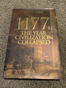 1177 B.C.: The Year Civilization Collapsed by Eric H. Cline Hardback 2014 - HDO