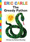 The Greedy Python by Eric Carle (Board book, 2009)
