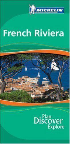 French Riviera Green Guide (Michelin Green Guides),Michelin