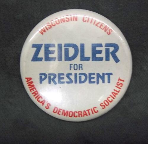 OLD POLITICAL PIN  SOCIALIST  ZEIDLER FOR PRESIDENT