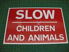 SLOW DOWN CHILDREN /& ANIMALS SAFETY STICKER RIGID VE045 INDOOR OUTDOOR SIGN