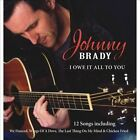 I Owe It All to You by Johnny Brady (CD, Jul-2013, Sharpe)