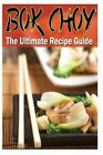 BOK Choy - The Ultimate Recipe Guide by Dr Daniel Tyler (Paperback / softback, 2014)