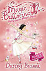 Holly and the Magic Tiara (Magic Ballerina, Book 15) by CBE Darcey Bussell (Paperback, 2009)