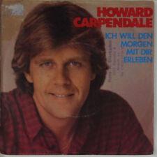 """7"""" Single - Howard Carpendale - Ich Will Den Morgen Mit Dir Erleben - s416"""