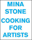 Mina Stone: Cooking for Artists by Mina Stone (Hardback, 2015)