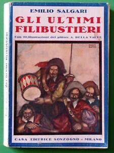 FidèLe Emilio Salgari -gli Ultimi Filibustieri - Sonzogno Milano 1942 Une Grande VariéTé De Marchandises