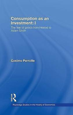 Consumption as an Investment (Routledge Studies in the History of Economics), Pe