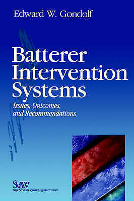 Batterer Intervention Systems: Issues, Outcomes, and Recommendations (SAGE Serie