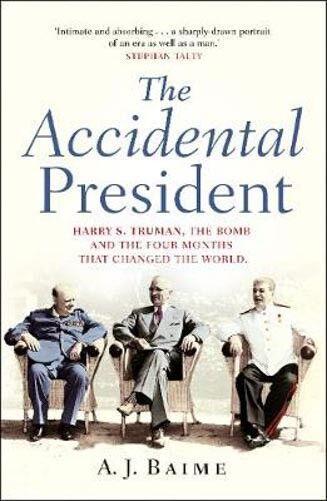 The Accidental President | A. J. Baime