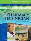 Workbook and Lab Manual for Mosby's Pharmacy Technician: Principles and Practice by Elsevier (Paperback, 2015)