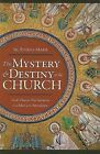 The Mystery and Destiny of the Church: God's Plan for Our Salvation -- From Eden to the Apocalypse by Rosena Marie (Paperback / softback, 2008)