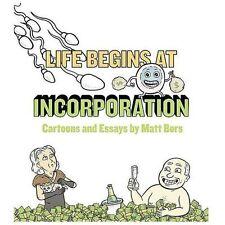 Life Begins at Incorporation Bors, Matt Paperback