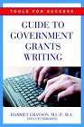 Guide to Government Grants Writing Tools for Success 9780595377855