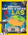 National Geographic Kids Beginner's United States Atlas (Atlas ) by National Geographic Kids (Hardback, 2016)