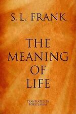 The Meaning of Life by S. L. Frank (2010, Paperback)