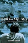 In the All-Night Cafe: A Memoir of Belle and Sebastian's Formative Year by Stuart David (Paperback / softback, 2015)