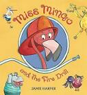 Miss Mingo and the Fire Drill by Jamie Harper (Hardback, 2009)