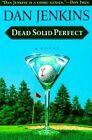 Dead Solid Perfect by MR Dan Jenkins (Paperback / softback)