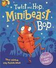 Twist and Hop, Minibeast Bop! by Tony Mitton (Paperback, 2016)