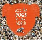 All the Dogs in the World by Jesse Hunter (Hardback, 2015)