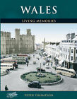 Francis Frith's Wales Living Memories by Peter Thompson, Francis Frith (Hardback, 2005)