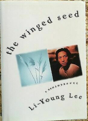 The Winged Seed : A Remembrance by Li-Young Lee (1995,