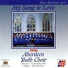 My Song Is Love (bell Total Aberdeen Youth Choir) 5028117500423 by Bell CD