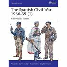 The Spanish Civil War 1936-39 (1): Nationalist Forces: 1 by Alejandro De Quesada (Paperback, 2014)
