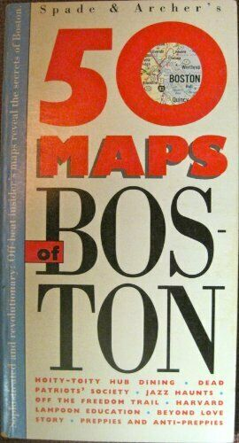 Spade and Archer s 50 Maps of Boston