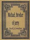 Michael, Brother of Jerry by Jack London (Paperback / softback, 2015)