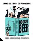 Mikkeller's Book of Beer by Mikkel Borg Bjergso, Pernille Pang (Hardback, 2015)