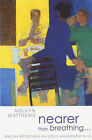 Nearer Than Breathing by Melvyn Matthews (Paperback, 2002)