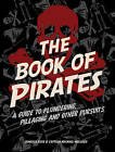 The Book of Pirates: A Guide to Plundering, Pillaging and Other Pursuits by Jamaica Rose (Hardback, 2010)