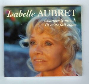 MAXI-CD-SINGLE-NEUF-ISABELLE-AUBRET-CHANGER-LE-MONDE-DIGIPACK