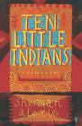 Ten Little Indians by Sherman Alexie (Paperback, 2005)