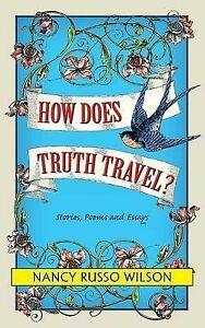 How-Does-Truth-Travel-Stories-Poems-and-Esssays-Brand-New-Free-P-amp-P-in-the-UK