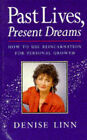 Past Lives, Present Dreams: How to Use Reincarnation for Personal Growth by Denise Linn (Paperback, 1994)