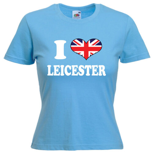 I Love Heart Leicester Ladies Lady Fit T Shirt 13 Colours Size 6-16