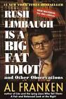 Rush Limbaugh is a Big Fat Idiot by Al Franken (Paperback, 1998)