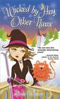Wicked by Any Other Name 9781402217739 Paperback P H