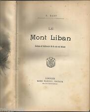 Le Mont Liban Scenes Et Tableaux De La Vie En Orient. F.Barthez