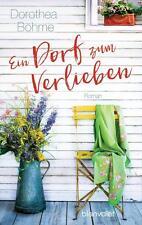 R*20.02.2017 Ein Dorf zum Verlieben von Dorothea Böhme (2017, Taschenbuch)